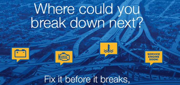 Where could you break down next? Fix it before it breaks.